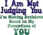 Not Judging You