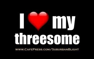 I *Love* My Threesome