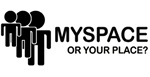 Myspace Or Your Place Design