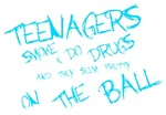 Teenagers are pretty on the ball