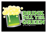 Drink Till Yer Green