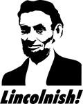 Abraham Lincoln - Lincolnish!