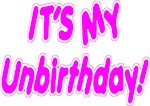 It's My Unbirthday!