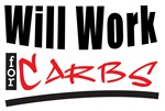 Will Work for Carbs