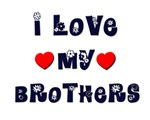 I Love MY BROTHERS