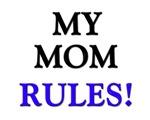 My MOM Rules!