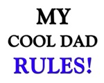 My COOL DAD Rules!
