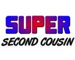SUPER SECOND COUSIN