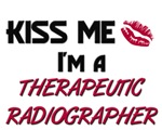 Kiss Me I'm a THERAPEUTIC RADIOGRAPHER