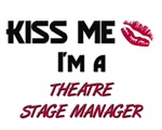 Kiss Me I'm a THEATRE STAGE MANAGER