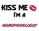 Kiss Me I'm a NEUROPHYSIOLOGIST