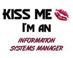 Kiss Me I'm a INFORMATION SYSTEMS MANAGER