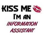 Kiss Me I'm a INFORMATION ASSISTANT