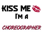 Kiss Me I'm a CHOREOGRAPHER