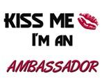 Kiss Me I'm a AMBASSADOR