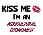 Kiss Me I'm a AGRICULTURAL ECONOMIST