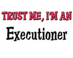 Trust Me I'm an Executioner