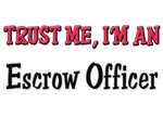 Trust Me I'm an Escrow Officer