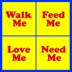 WALK ME, FEED ME...