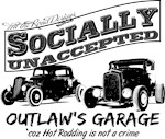 Outlaw's Garage. Socially unaccepted Hot Rods