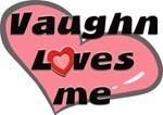 vaughn loves me