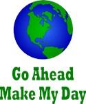 Go Ahead Make My Day