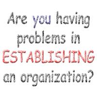 Problems in ESTABLISHING an organization?