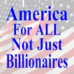 America For ALL Not Just Billionaires