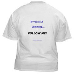 If You're A Lemming... Follow Me!