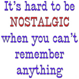 Its hard to be NOSTALGIC
