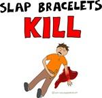 Slap Bracelets Kill