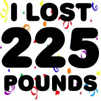 I Lost 225 Pounds!