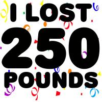 I Lost 250 Pounds!