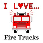 I Love Fire Trucks
