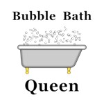 Bubble Bath Queen
