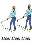 Hoe! Hoe! Hoe! People
