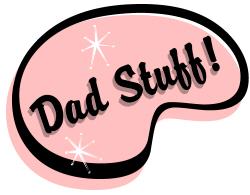 Dad Stuff!