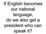 National Language - Do We Get a New President Too?