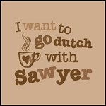 I want to go dutch w/Sawyer