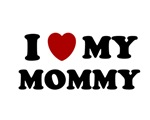 I LOVE MY MOMMY MOM SHIRT MOTHERS DAY VALENTINES D