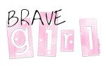 Brave girl - brag gear