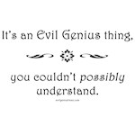 It's an Evil Genius thing