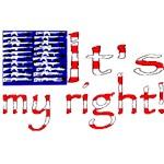 it's my right