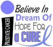 BELIEVE DREAM HOPE Prostate Cancer Apparel