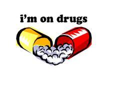 I'm On Drugs.