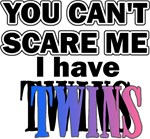 You Can't Scare Me...Twins