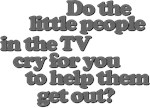 Little People in the TV