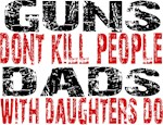Guns Don't Kill People - Dads