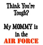Think you're tough? My mommy is in the Air Force!