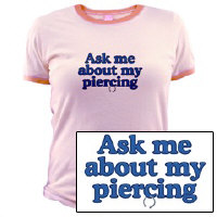 Ask Me About My Piercing T-Shirt